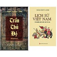 Combo Lịch Sử Việt Nam Từ Nguồn Gốc Đến Thế Kỷ XIX (Bìa Mềm)+Trần Thủ Độ (Tiểu Thuyết Lịch Sử)