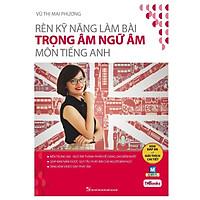 Rèn Luyện Kỹ Năng Làm Bài Trọng Âm Ngữ Âm Môn Tiếng Anh (Tặng Thẻ Flashcard Động Từ Bất Quy Tắc Trong Tiếng Anh) (Học Kèm App: MCBooks Application)