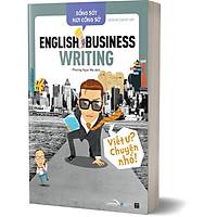 Sách - Sống Sót Nơi Công Sở - English Business Writing - Viết Ư? Chuyện Nhỏ