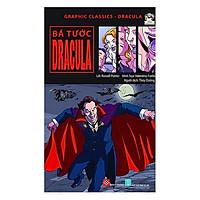 Cuốn sách cuốn hút với những hình ảnh đồ họa đặc sắc: Graphic Classics - Dracula - Bá Tước Dracula