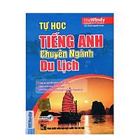 Sách- tự Học Tiếng Anh Chuyên Ngành Du Lịch (Tặng Đệm Tay Cầm Bút) PB