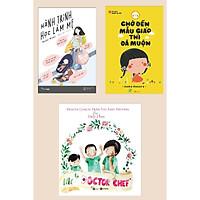 Combo 3 Cuốn Sách Làm Cha Mẹ Lôi Cuốn: Hành Trình Học Làm Mẹ + Chờ Đến Mẫu Giáo Thì Đã Muộn + Mẹ Là Doctor Chef (Tủ Sách Người Mẹ Tốt / Nuôi Dạy Con Thông Minh)