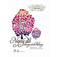 Sách Ngày Đó Chúng Mình Thương - Những Bài Thơ Sống Mãi Cùng Năm Tháng