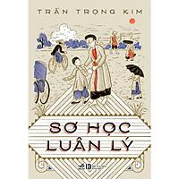 Cuốn Sách Văn Hóa , Giáo Dục :  Sơ Học Luân Lý ( Trần Trọng Kim) / Lược Đồ Ngắn Gọn về Truyền Thống Việt Nam