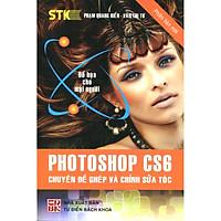 Photoshop CS6- Chuyên Đề Ghép Và Chỉnh Sửa Tóc