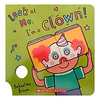 Look At Me: I'M A Clown!