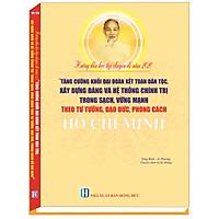 HƯỚNG DẪN HỌC TẬP CHUYÊN  ĐỀ  2020  TĂNG CƯỜNG KHỐI ĐẠI ĐOÀN KẾT DÂN TỘC, XÂY DỰNG ĐẢNG VÀ  HỆ THỐNG CHÍNH TRỊ TRONG SẠCH, VỮNG MẠNH THEO TƯ TƯỞNG, ĐẠO ĐỨC, PHÒNG CÁCH HỒ CHÍ MINH