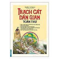 Trạch Cát Dân Gian Toàn Thư (Bìa Cứng)
