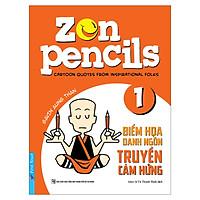 Zen Pencils - Biếm Họa Danh Ngôn Truyền Cảm Hứng (Tập 1)