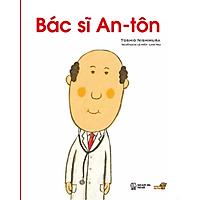 Bác sĩ An-tôn - Mọt sách Mogu - Tranh truyện Ehon Nhật Bản kích thích tư duy cho trẻ từ 3-6 tuổi.
