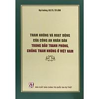 Sách Tham Nhũng Và Hoạt Động Của Công An Nhân Dân Trong Đấu Tranh Phòng Chống Tham Nhũng Ở Việt Nam