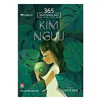 365 Ngày Hoàng Đạo - Kim Ngưu (Tái Bản 2019)