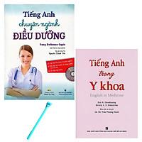 Combo Tiếng Anh Chuyên Ngành Điều Dưỡng và Tiếng Anh Trong Y Khoa - English In Medicine ( Tặng Kèm  Bút )