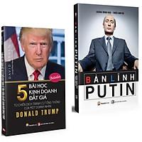 Combo Những Danh Nhân Thế Giới : Bản Lĩnh Putin + 5 Bài Học Kinh Doanh Đắt Giá Từ Chiến Dịch Tranh Cử Tổng Thống Của Một Doanh Nhân DONALD TRUMP / BooksetMK( Những Nhà Lãnh Đạo Tài Năng)