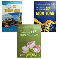Combo 3 quyển ôn thi hay nhất  , ôn luyện thi vào lớp 10 môn toán, tiếng anh , ngữ văn