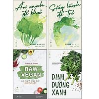 Sách - Combo Ăn Xanh Để Khỏe + Sống Lành Để Trẻ + Dinh Dưỡng Xanh + Raw Vegan - Sức Mạnh Chữa Lành Của Thực Vật (4 cuốn)