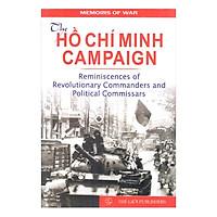 The Hồ Chí Minh Campaign _Reminiscences Of Revolutionary Commanders and Political Commissars (Chiến dịch Hồ Chí Minh_Qua hồi ức các tư lệnh và chính ủy)