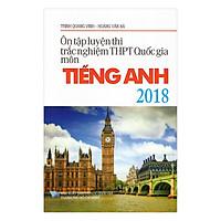 Ôn Tập Luyện Thi Trắc Nghiệm Trung Học Phổ Thông Quốc Gia Môn Tiếng Anh 2018