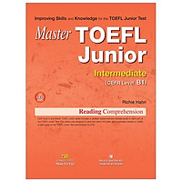 Master Toefl Junior Intermediate: Reading Comprehension (Kèm Cd) - 2019