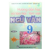 Hướng Dẫn Học Và Làm Bài Làm Văn Ngữ Văn 9 Tập 2