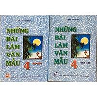 Những Bài Làm Văn Mẫu Lớp 4 ( Tập 1+ Tập 2)