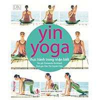 Yin Yoga - Thực hành trong nhận biết