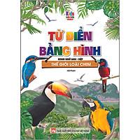 Từ Điển Bằng Hình - Thế Giới Loài Chim (Song Ngữ Anh - Việt)