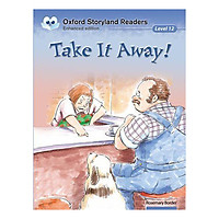 Oxford Storyland Readers New Edition 12: Take It Away!