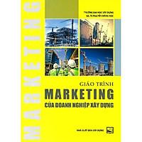Giáo Trình Marketing Của Doanh Nghiệp Xây Dựng