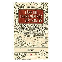 Lãng Du Trong Văn Hóa Việt Nam - 1 - Đất Việt