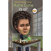 Bộ Sách Chân Dung - Marie Curie Là Ai