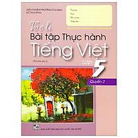 Vở Ô Li Bài Tập Thực Hành Tiếng Việt Lớp 5 - Quyển 2