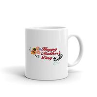 Cốc Sứ Cao Cấp In Hình Happy Mother Day , Ngày Của Mẹ - Mẫu015