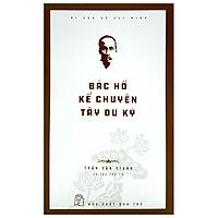 Di Sản Hồ Chí Minh - Bác Hồ Kể Chuyện Tây Du Ký (Tái Bản 2020)