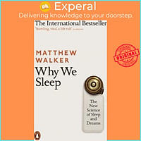 Sách - Why We Sleep : Unlocking the Power of Sleep and Dreams by Matthew Walker - (UK Edition, paperback)
