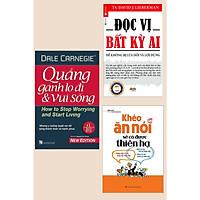 Bộ 3 Cuốn: Đọc Vị Bất Kỳ Ai + Khéo Ăn Nói Sẽ Có Được Thiên Hạ + Quẳng Gánh Lo Đi Và Vui Sống (Những Cuốn Sách Giúp Bạn Tự Tin Hơn Trong Giao Tiếp )