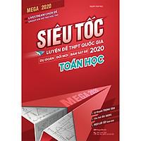 Mega 2020 - Siêu Tốc Luyện Đề THPT Quốc Gia 2020 Toán Học