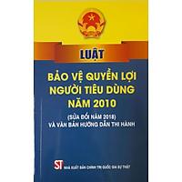 Luật Bảo Vệ Quyền Lợi Người Tiêu Dùng Năm 2010 (Sửa đổi năm 2018 Và Văn Bản Hướng Dẫn Thi Hành)