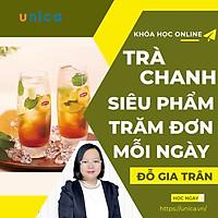 Khóa học KINH DOANH - Trà chanh siêu phẩm - trăm đơn mỗi ngày UNICA.VN