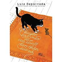Sách - Chuyện Con Mèo Và Con Chuột Bạn Thân Của Nó (tặng kèm bookmark thiết kế)