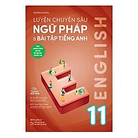 Luyện Chuyên Sâu Ngữ Pháp Và Bài Tập Tiếng Anh 11