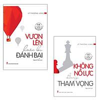 Combo 2 Cuốn Sách Tác Giả Lý Thượng Long: Vươn Lên Hoặc Bị Đánh Bại, Không Nỗ Lực Đừng Tham Vọng