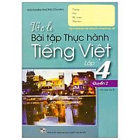 Vở Ô Li Bài Tập Thực Hành Tiếng Việt Lớp 4 - Quyển 2
