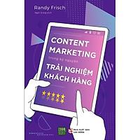 Sách - Content Marketing Trong Kỷ Nguyên Trải Nghiệm Khách Hàng