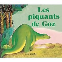 Sách thiếu nhi tiếng Pháp: Les piquants de Goz Từ 3 - 6 tuổi