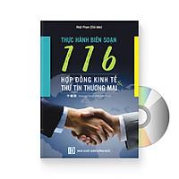 Thực Hành Soạn Thảo 116 Hợp Đồng Kinh Tế Và Thư Tín Thương Mại (Song Ngữ Trung Việt Có Phiên Âm) + DVD quà tặng