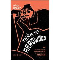 Thám Tử Arrowood - Giới Thượng Lưu Tìm Đến Sherlock Holmes, Số Còn Lại Cậy Nhờ Arrowood