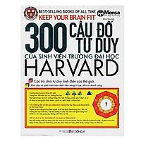 300 Câu Đố Tư Duy Của Sinh Viên Trường Đại Học Harvard Tái Bản tặng Kèm Bookmath Kẽm