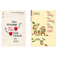 Combo 2 cuốn: Cách khen cách mắng cách phạt con và yêu thương sai cách, con trách cả đời - Tặng truyện song ngữ bìa mềm anh việt thumbelina