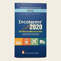 Incoterms 2020 - giải thích và hướng dẫn sử dụng (Thực tiễn và Lưu ý khi sử dụng thông qua các tranh chấp phổ biến)
